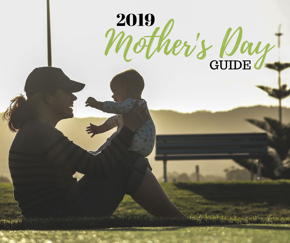 2019 Mother's Day Guide